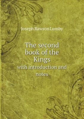 The Second Book of the Kings with Introduction and Notes