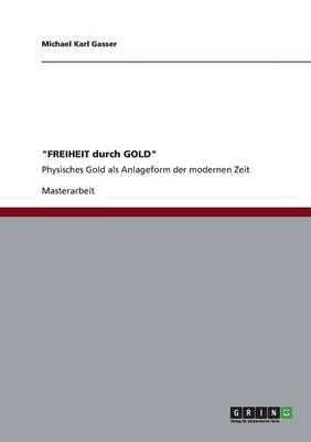 """""""FREIHEIT durch GOLD"""""""