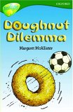 Oxford Reading Tree: Stage 12+: TreeTops: Doughnut Dilemma: Doughnut Dilemma