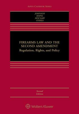 Firearms Law and the Second Amendment