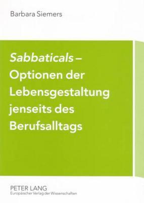 Sabbaticals - Optionen der Lebensgestaltung jenseits des Berufsalltags