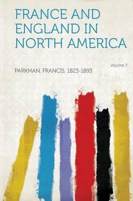 France and England in North America Volume 7