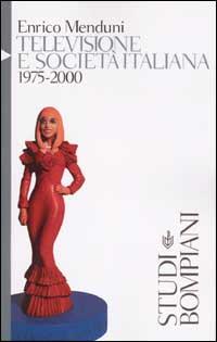 Televisione e società italiana 1975-2000