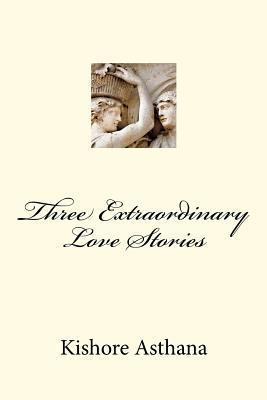 Three Extraordinary Love Stories