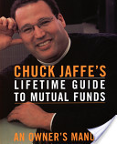 Chuck Jaffe's Lifetime Guide to Mutual Funds