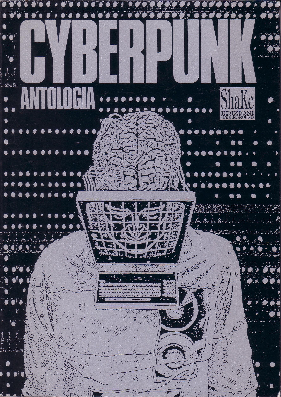 Cyberpunk - Antologia di scritti politici