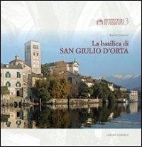 La Basilica di San Giulio d'Orta. Ediz. illustrata