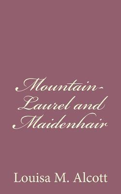 Mountain-Laurel and Maidenhair