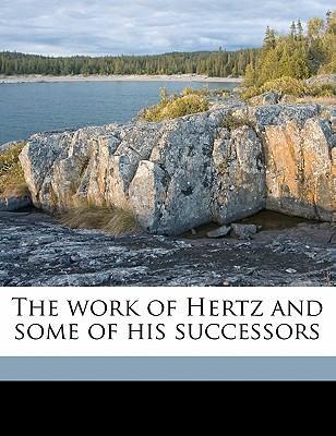 The Work of Hertz an...