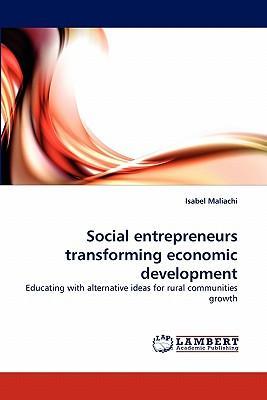 Social entrepreneurs transforming economic development