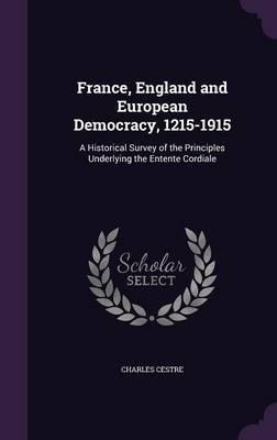France, England and European Democracy, 1215-1915