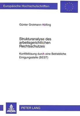 Strukturanalyse des arbeitsgerichtlichen Rechtsschutzes