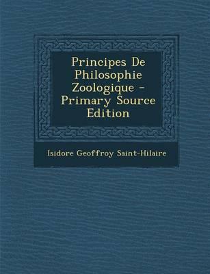 Principes de Philosophie Zoologique - Primary Source Edition