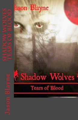 Shadow Wolves Tears of Blood