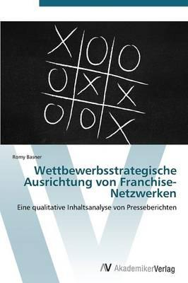 Wettbewerbsstrategische Ausrichtung von Franchise-Netzwerken