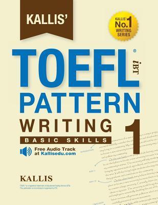 Kallis' Ibt Toefl Pattern Writing 1