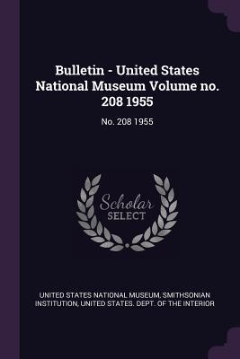 Bulletin - United States National Museum Volume No. 208 1955