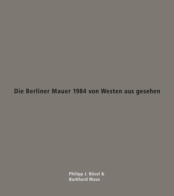 Die Berliner Mauer 1984 von Westen aus gesehen