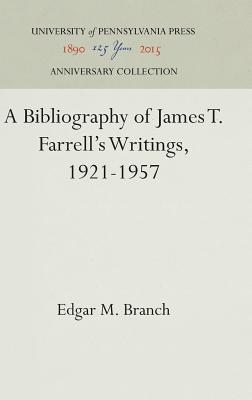A Bibliography of James T. Farrell's Writings, 1921-1957
