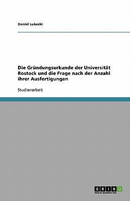 Die Gründungsurkunde der Universität Rostock und die Frage nach der Anzahl ihrer Ausfertigungen