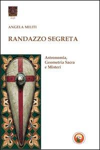 Randazzo segreta. Astronomia, geometria sacra e misteri