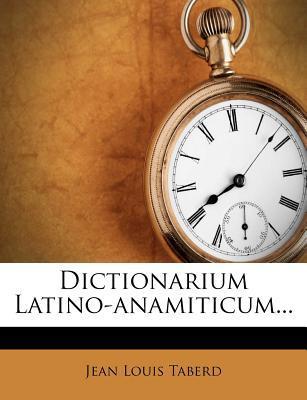 Dictionarium Latino-Anamiticum.