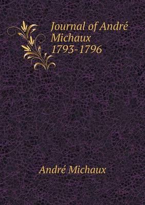 Journal of Andre Michaux 1793-1796
