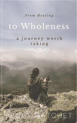 From Healing to Wholeness