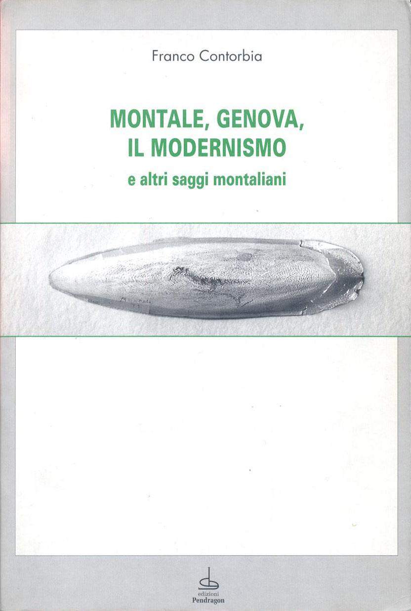 Montale, Genova, il modernismo e altri saggi montaliani