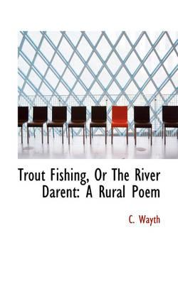 Trout Fishing, or the River Darent