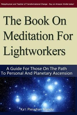 The Book on Meditation for Lightworkers
