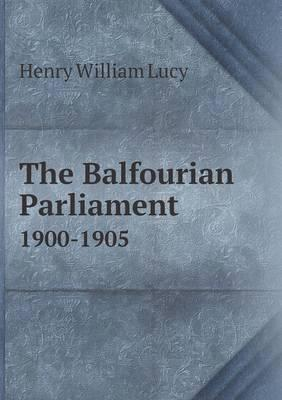 The Balfourian Parliament 1900-1905