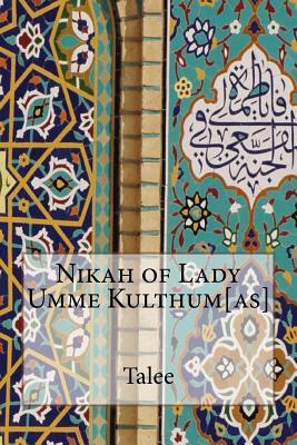 Nikah of Lady Umme Kulthum As