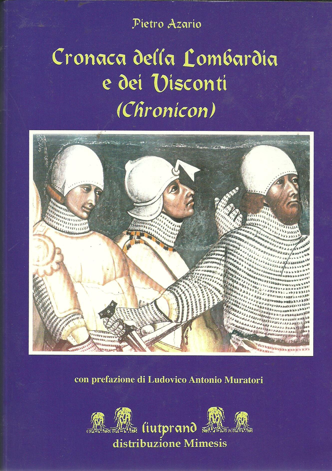 Cronaca della Lombardia e dei Visconti. 1250-1362 (con estensioni al 1364)