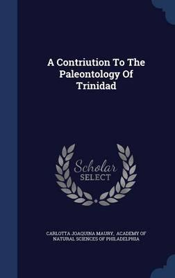 A Contriution to the Paleontology of Trinidad