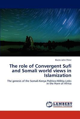 The role of Convergent Sufi and Somali world views in Islamization