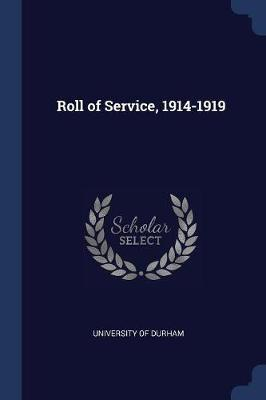 Roll of Service, 1914-1919