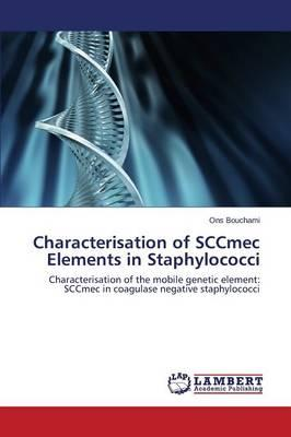 Characterisation of SCCmec Elements in Staphylococci