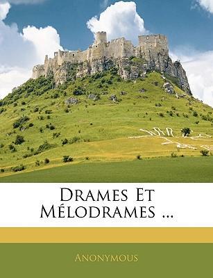 Drames Et Melodrames ...