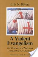 A Violent Evangelism