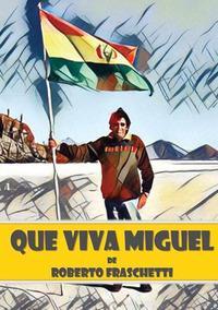 Que viva Miguel. Viaje in Amazzonia