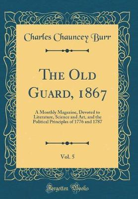 The Old Guard, 1867, Vol. 5