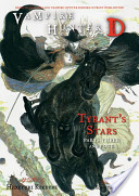 Vampire Hunter D Volume 17: Tyrant's Stars Parts 3 and 4