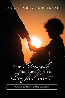 The Strength That Lies in a Single Parent