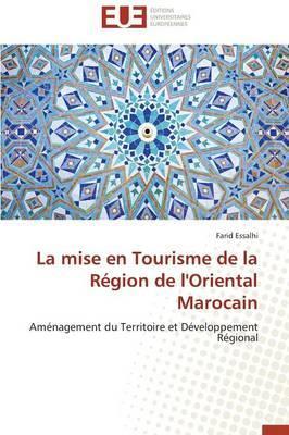 La Mise en Tourisme de la Region de l'Oriental Marocain