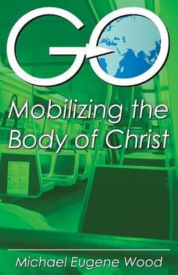 GO-Mobilizing the Body of Christ