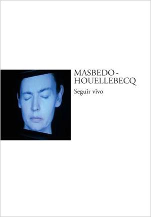 Masbedo - Houellebecq