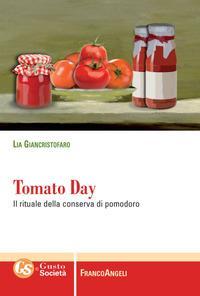 Tomato day. Il rituale della conserva di pomodoro