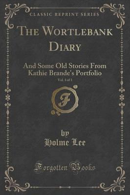 The Wortlebank Diary, Vol. 3 of 3