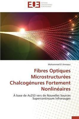 Fibres Optiques Microstructurees Chalcogenures Fortement Nonlineaires